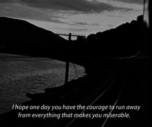 quotes, courage, and miserable image