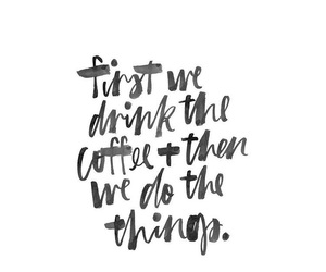 black and white, coffee, and handwriting image