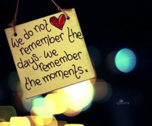 quote, moment, and remember image