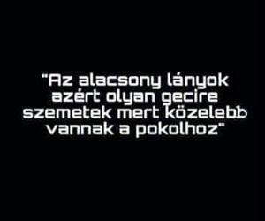 magyar, alacsonylanyok, and kozelvagyunkapokolhoz image