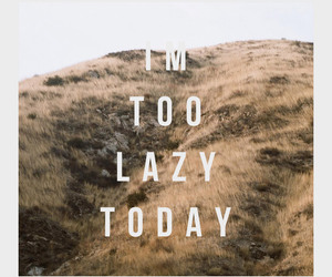 Lazy, quote, and text image