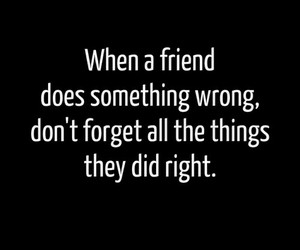 friends, quote, and wrong image