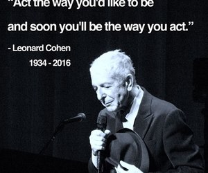leonard cohen, act=be, and be =act image