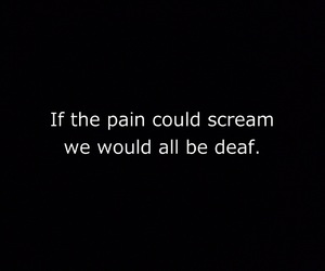deaf, pain, and quotes image