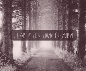 fear, quote, and creation image