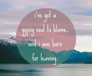 gypsy, leave, and qoute image