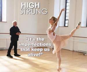 dance, quote, and high strung image