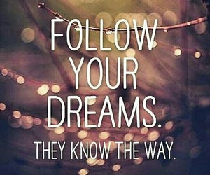 Dream, quotes, and way image