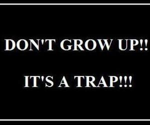 quote, trap, and grow up image