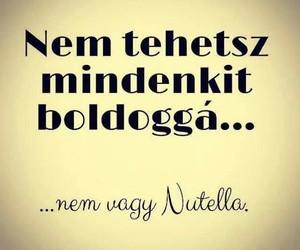nutella, boldogság, and magyar image
