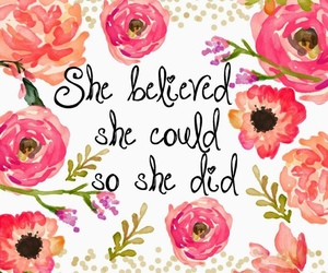 quotes, believe, and flowers image
