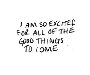 quotes, excited, and good things image