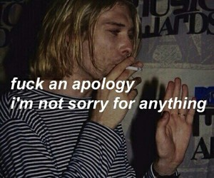 apology, fuck, and kurt cobain image