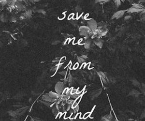 mind, quotes, and Save Me image