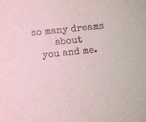 Dream, love, and quotes image
