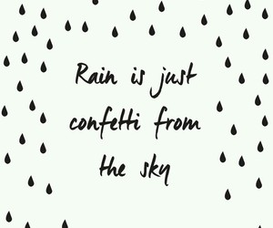 confetti, quote, and rain image