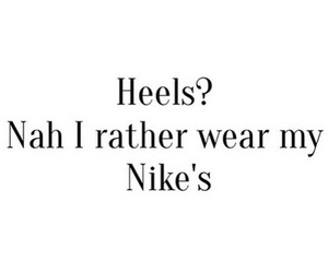 nike, heels, and quotes image
