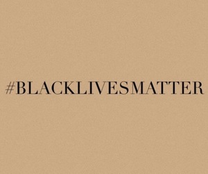 blacklivesmatter, black lives matter, and theme image