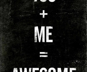 awesome, you, and me image