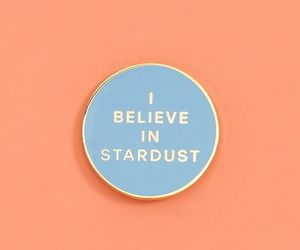 i believe, pin, and in stardust image