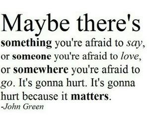 love, afraid, and john green image