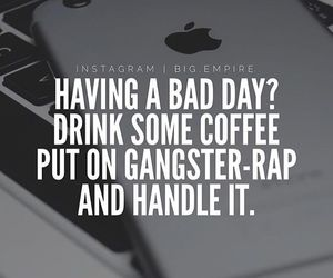 bad day, coffee, and quotes image