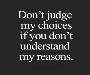 quotes, choice, and reason image