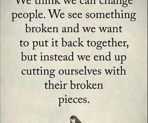 broken, changepeople, and brokenpieces image