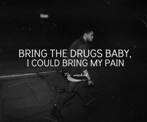 the weeknd, drugs, and pain image