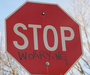 stop, worrying, and sign image