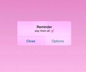 pink, slay, and reminder image