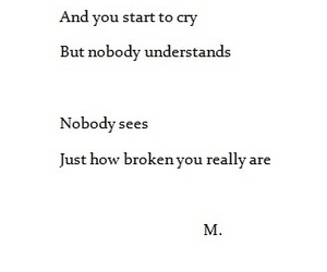 broken, depressed, and no one cares image