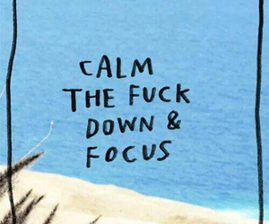 bitch, calm, and down image