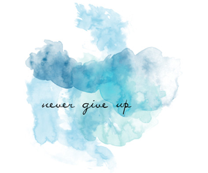 blue, quotes, and never give up image