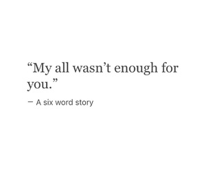 quotes, sad, and six word story image