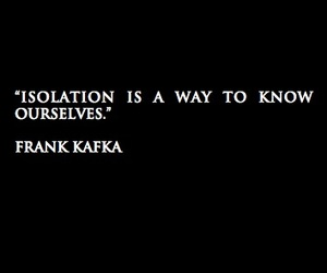 quote, isolation, and frank kafka image