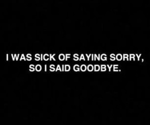quotes, goodbye, and sorry image