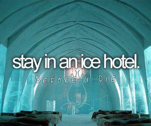 hotel, ice, and bucket list image