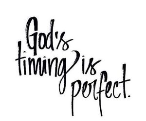 god, timing, and perfect image