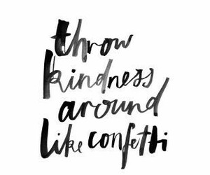 quotes, kindness, and confetti image
