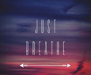 breathe, quotes, and just image