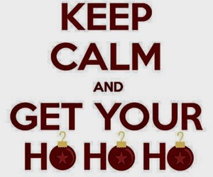 christmas, keep calm, and ho ho ho image