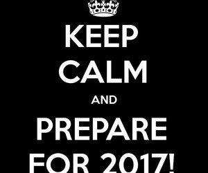 keep calm, goals, and 2017 image