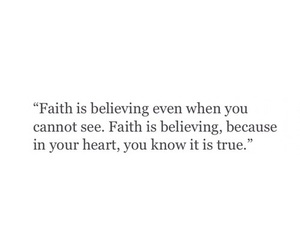 quote, faith, and believe image