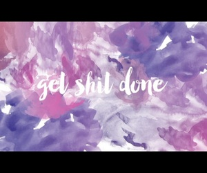 get shit done image
