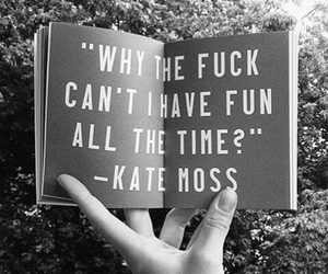 kate moss, quotes, and fun image