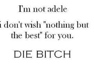 Adele, bitch, and die image