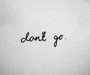 quotes, text, and don't go image
