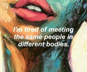 quotes, people, and tired image