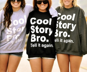 girl, cool story bro, and cool image